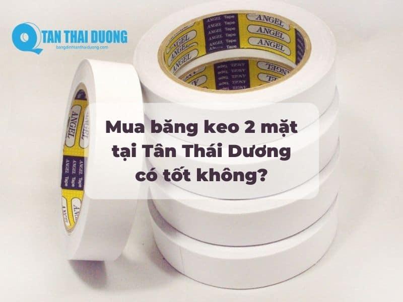 Giới thiệu địa chỉ mua băng dính 2 mặt giá rẻ tại Hà Nội